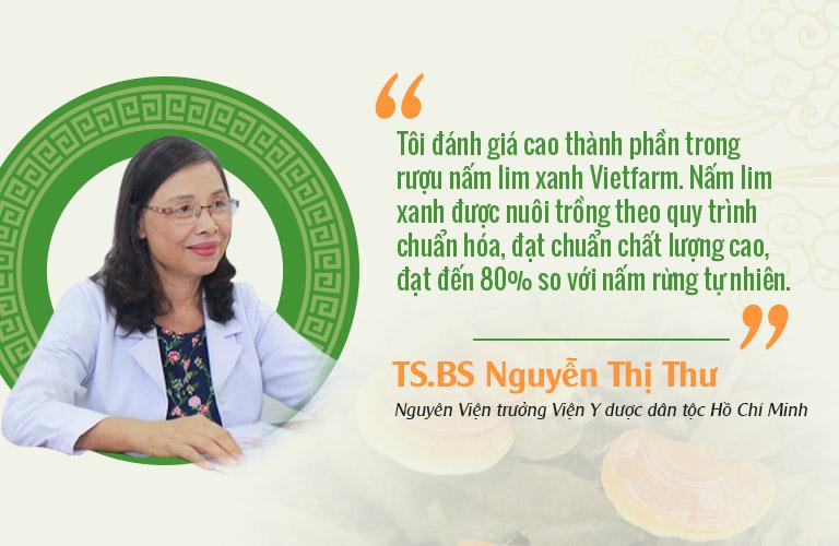 TS. BS Nguyễn Thị Thư Nguyên Viện trưởng Viện Y dược dân tộc Hồ Chí Minh nhận xét rượu nấm lim xanh Vietfarm